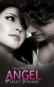 FRIDAY NIGHT FREEBIE: No One's Angel by Kelly Walker