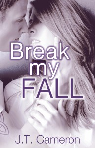 Break My Fall by J.T. Cameron with Excerpt + Giveaway