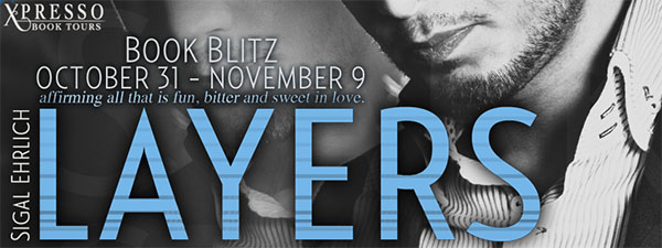 GIVEAWAY and EXCERPT: Layers by Sigal Ehrlich