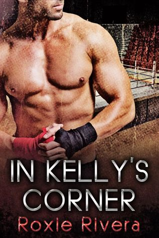 $100 GIVEAWAY and STEAMY EXCERPT: In Kelly's Corner by Roxie Rivera