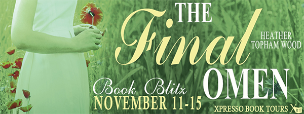 GIVEAWAY and EXCERPT: The Final Omen by Heather Topham Wood