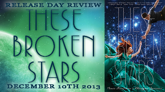 RELEASE DAY REVIEW: These Broken Stars