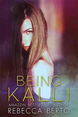 GIVEAWAY and STEAMY EXCERPT: Being Kalli by Rebecca Berto