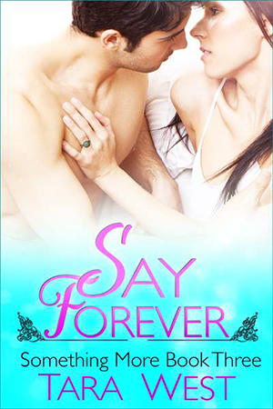 COVER REVEAL: Say Forever by Tara West