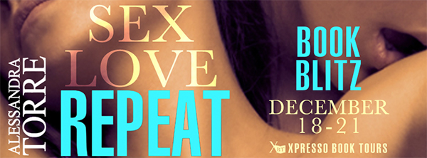 STEAMY EXCERPT and GIVEAWAY: Sex, Love, Repeat by Alessandra Torre