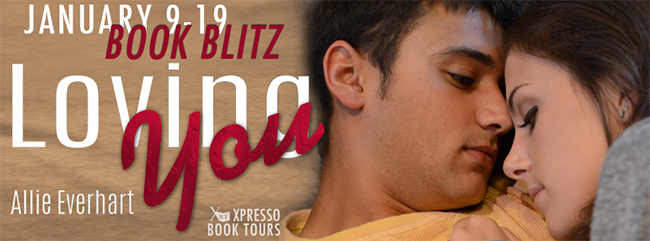 GIVEAWAY and EXCERPT: Loving You by Allie Everhart