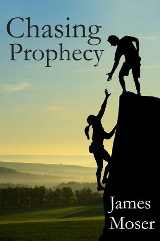 $50 GIVEAWAY and EXCERPT: Chasing Prophecy by James Moser
