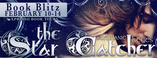 GIVEAWAY and EXCERPT: The Star Catcher by Stephanie Keyes