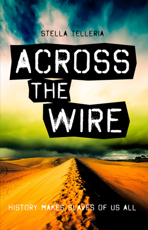 REVIEW and GIVEAWAY: Across the Wire by Stella Telleria