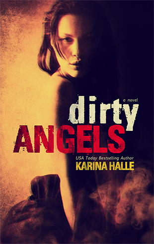 EXCERPT and COVER REVEAL: Dirty Angels by Karina Halle