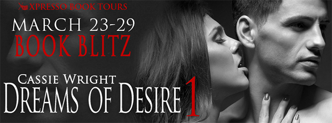 NOOK GIVEAWAY and EXCERPT: Dreams of Desire by Cassie Wright