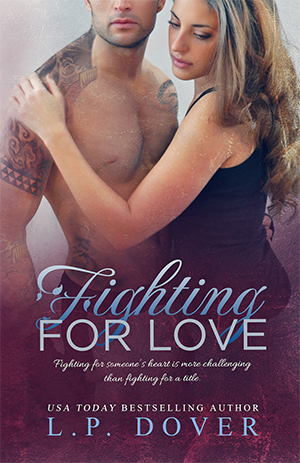 GIVEAWAY and RELEASE DAY BLITZ: Fighting for Love by L.P. Dover