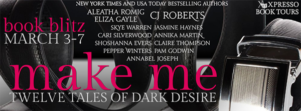 $100 GIVEAWAY: Make Me: Twelve Tales of Dark Desire  Boxed Set