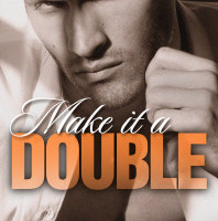 SNEAK PEEK: Make It a Double by Sawyer Bennett