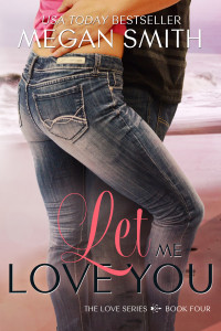 COVER REVEAL: LET ME LOVE by Megan Smith