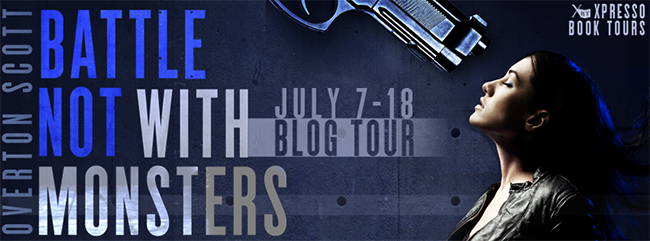 GIVEAWAY and EXCERPT: Battle Not With Monsters by Overton Scott