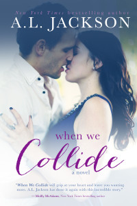 NEW Cover Reveal: When We Collide by A.L. Jackson
