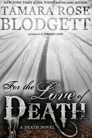 $25 GIVEAWAY and EXCERPT: For the Love of Death by Tamara Rose Blodgett
