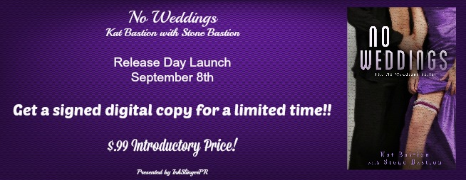 Giveaway and Release Day Excerpt: No Weddings by Kat and Stone Bastion