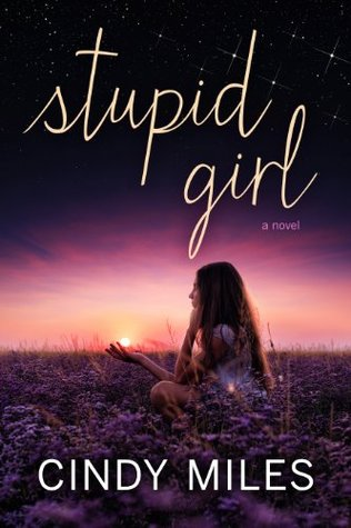 BLOG TOUR – $50 GIVEAWAY and EXCERPT: Stupid Girl by Cindy miles