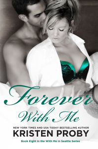 Cover Reveal: Forever With Me by Kristen Proby… the LAST book in the With Me In Seattle series!!!