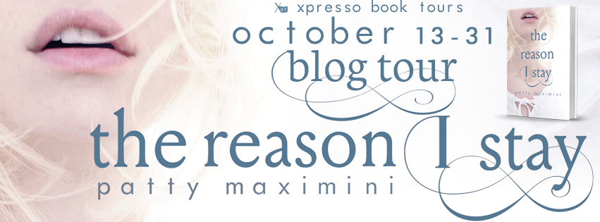 BLOG TOUR EXCERPT: The Reason I Stay by Patty Maximini