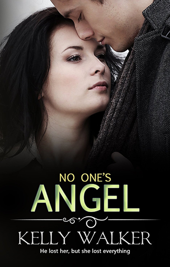 $20 GIVEAWAY and TEASER: No One's Angel by Kelly Walker