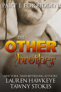 RELEASE DAY The Other Brother: FORBIDDEN by Lauren Hawkeye and Tawny Stokes