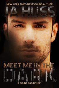 $15 GIVEAWAY and SNEAK PEAK COVER REVEAL: Meet Me In The Dark by JA Huss