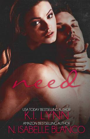 GIVEAWAY:You have to read Need by KI Lynn and N. Isabelle Blanco
