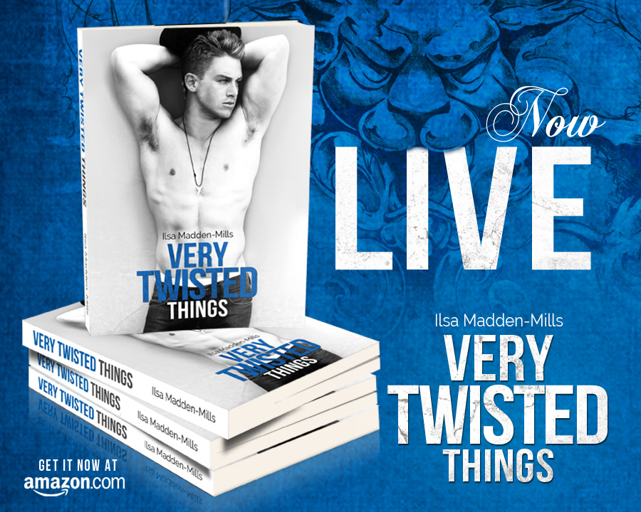 Happy Release Day GIVEAWAY and TEASER! Very Twisted Things by Ilsa Madden-Mills