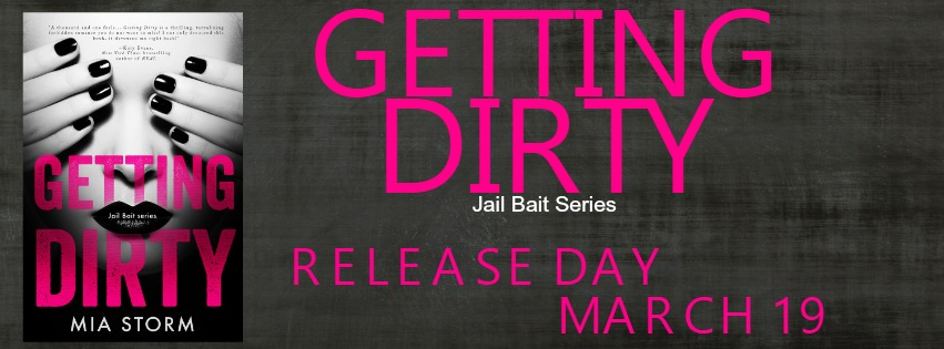 Giveaway and Happy Release Day Mia Storm! Getting Dirty is finally HERE!