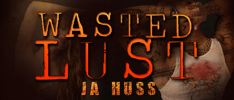 $50 GIVEAWAY and COVER REVEAL: Wasted Lust by JA Huss