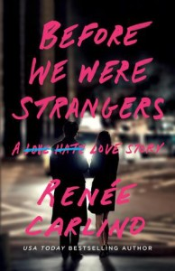 Michelle Review's Before We Were Strangers by Renee Carlino