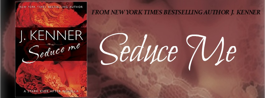 Seduce Me is LIVE! Happy Release Day to J Kenner!