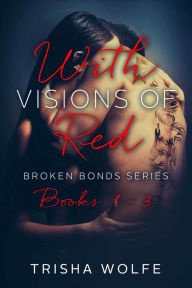 $100 GIVEAWAY-Visions of Red: Boxed Set by Trisha Wolfe