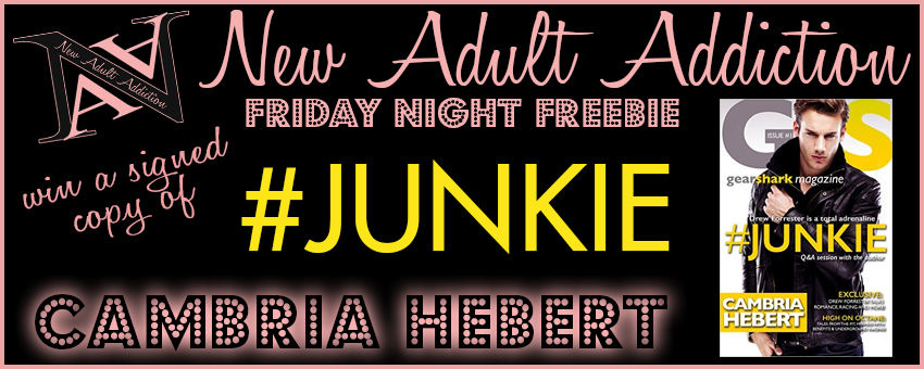Friday Night Freebie: Win Signed Copy of #Junkie by Cambria Hebert