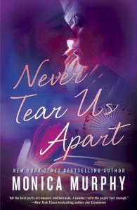 Never Tear Us Apart by Monica Murphy