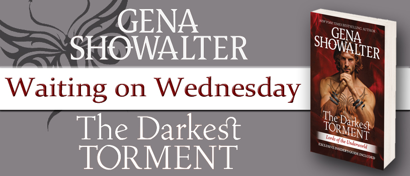 The Darkest Torment by Gena Showalter TEASER!!!!