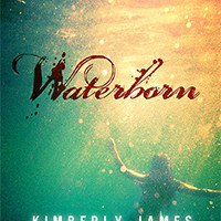 EXCERPT: Waterborn by Kimberly James