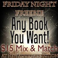 FRIDAY NIGHT FREEBIE $15 Book of Choice
