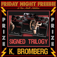 FRIDAY NIGHT FREEBIE: Signed DRIVEN Trilogy by K Bromberg