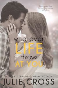Giveaway and Release Day Launch: Whatever Life Throws At You by Julie Cross