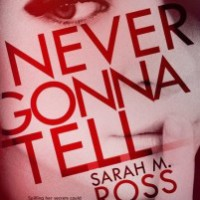 GIVEAWAY and RELEASE DAY EXCERPT: Never Gonna Tell by Sarah M. Ross