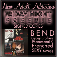 FRIDAY NIGHT FREEBIE: MEGA GIVEAWAY- BEND, GYPSY BROTHERS, PHENOMENAL X, FRENCHED