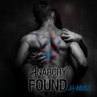 $50 GIVEAWAY and EXCERPT – Cover Reveal Anarchy Found by JA Huss
