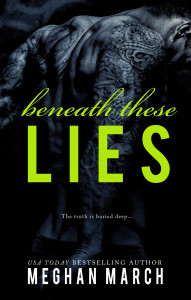 Happy Release Meghan March! Beneath These Lies is LIVE!
