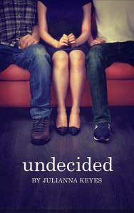 My new favorite New Adult book… Undecided by Julianna Keyes