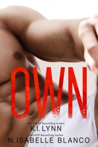 Cover Reveal: Own by KI Lynn and N. Isabelle Blanco is HERE!